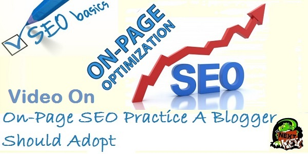 On-Page SEO Practice A Blogger Should Adopt - Video