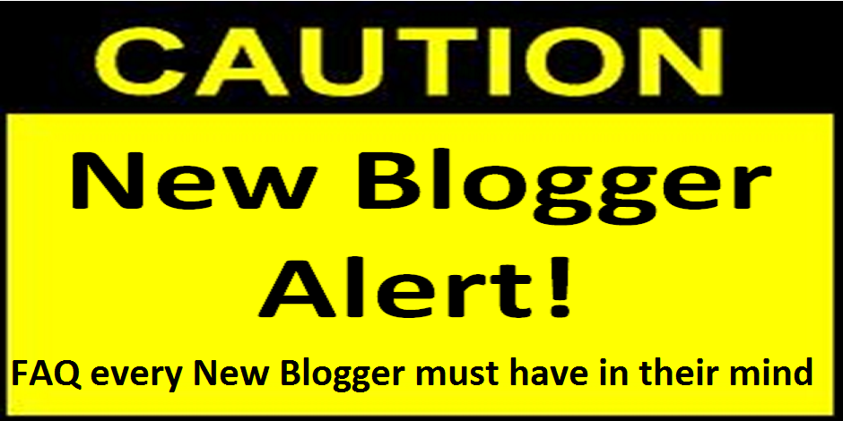 FAQ every New Blogger must have in their mind