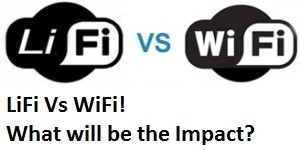 LiFi Vs WiFi what will be the Impact?