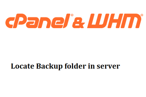 Locate backup folder in server and delete - Cpanel-WHM